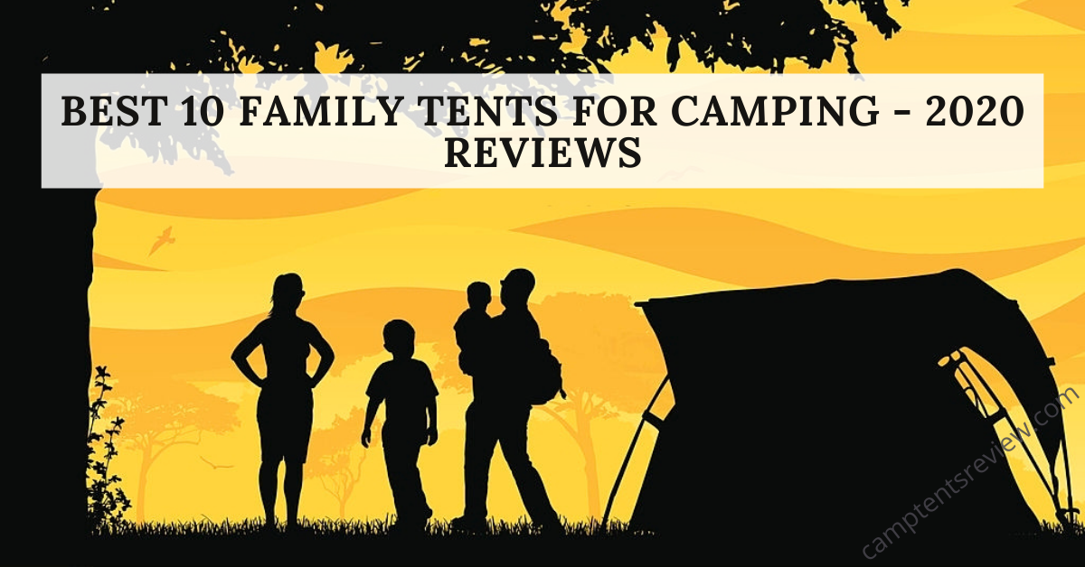 Best 10 Family Tents For Camping